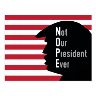 NOPE Not Out President Ever Postcard