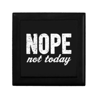 Nope Not Today Grunge Effect Gift Box