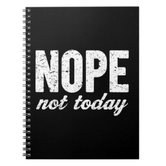 Nope Not Today Grunge Effect Notebook