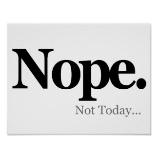 Nope, Not Today... Poster