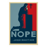 NOPE...Prayer Doesn't Work - Atheist poster