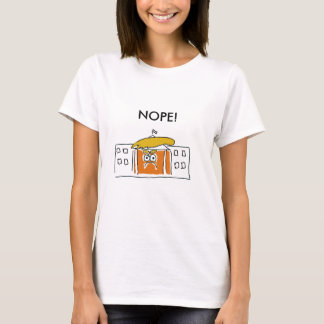 Nope! to the Trump White House T-Shirt