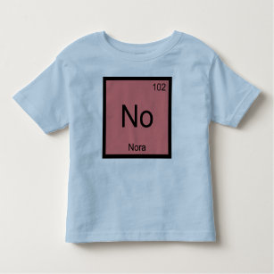 Baby names nora gifts on zazzle nora name chemistry element periodic table toddler t shirt urtaz Choice Image