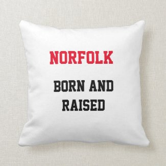 Norfolk Born and Raised Throw Pillow