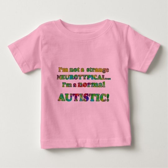 Normal Autistic Infant T-Shirts