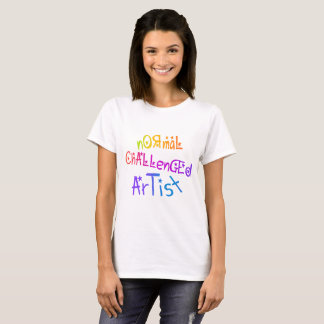 NORMAL CHALLENGED ARTIST T-Shirt