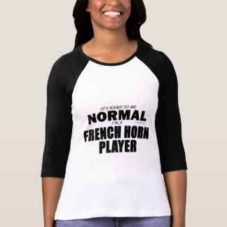 Normal French Horn Player T-Shirt