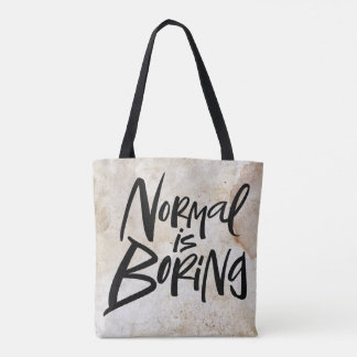 Normal Is Boring Black Modern Lettering Motto Tote Bag