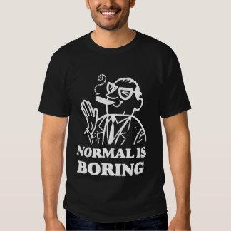 Normal Is Boring (dark) T-shirt