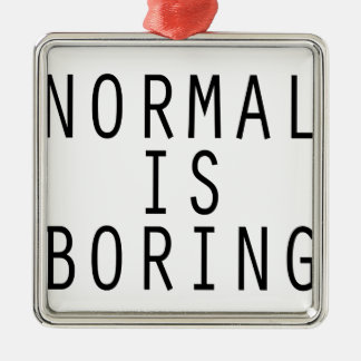 normal is boring christmas tree ornament