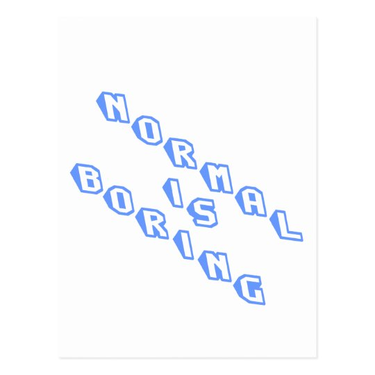 normal-is-boring-slice.png postcard