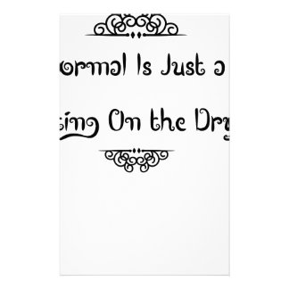 Normal Is Just a Setting On the Dryer Personalized Stationery