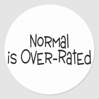 Normal Is Over Rated Classic Round Sticker