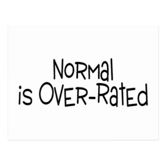 Normal Is Over Rated Postcard