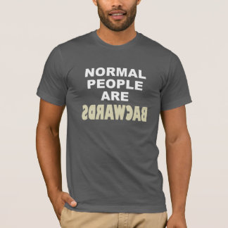 NORMAL PEOPLE ARE BACKWARDS - ECO FRIENDLY TEE