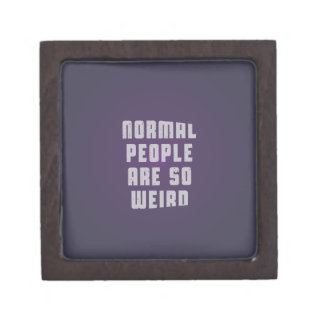 Normal people are so weird gift box