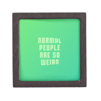 Normal people are so weird jewelry box
