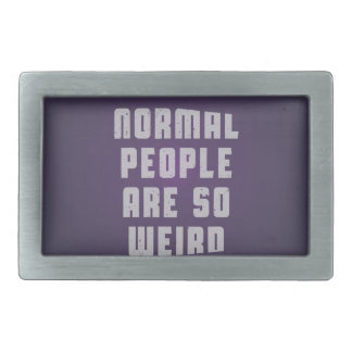Normal people are so weird rectangular belt buckle