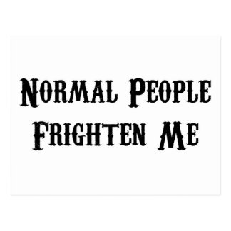 Normal People Frighten Me Postcards