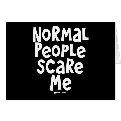 Normal People Scare Me Cards