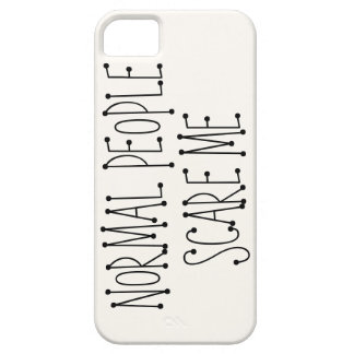 Normal people scare me. iPhone SE/5/5s case