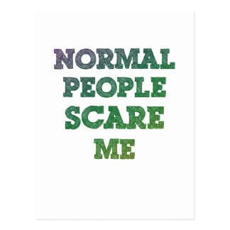 Normal People Scare Me Post Cards
