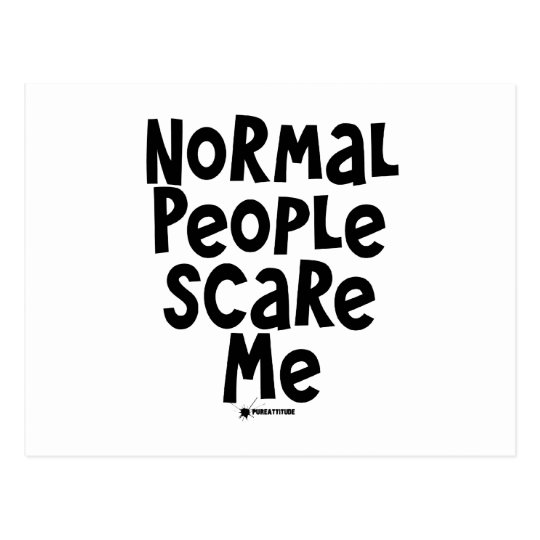 Normal People Scare Me Postcard