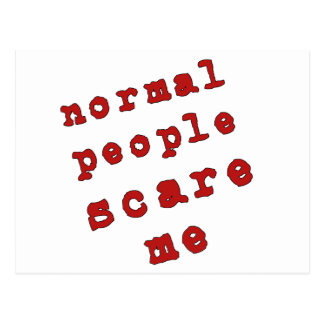 Normal People Scare Me! Postcard