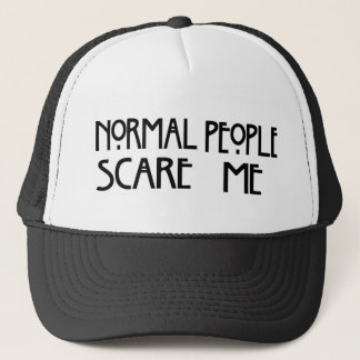 Normal People Scare Me - Trucker Hat