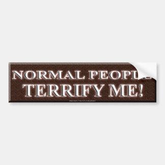 NORMAL PEOPLE TERRIFY ME BUMPER STICKER