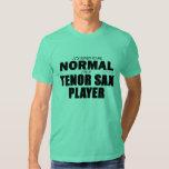 Normal Tenor Sax Player T Shirt