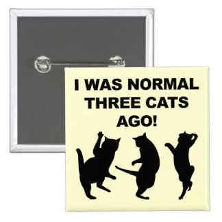 Normal Three Cats Ago Funny Button Badge Pin
