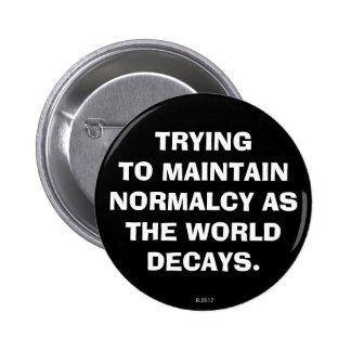 NORMALCY PINBACK BUTTON