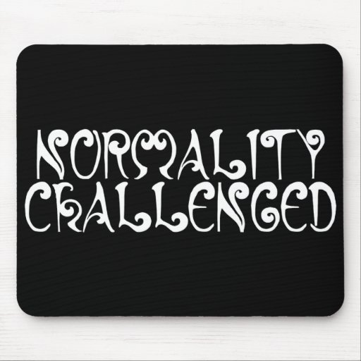 """Normalidad desafiada"", Mousepad negro Tapete De Ratones"