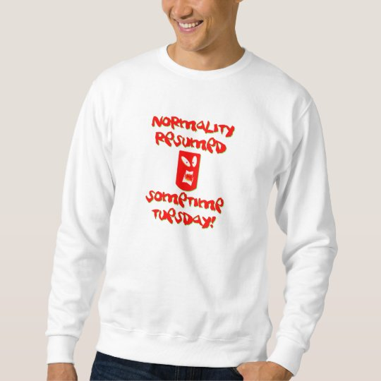 Normality Resumed Sweatshirt