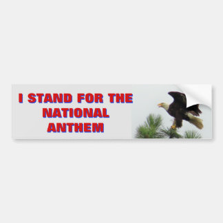 North American Bald Eagle I Stand For The Anthem Bumper Sticker