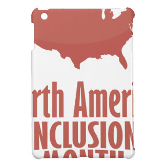 North American Inclusion Month - Appreciation Day iPad Mini Case