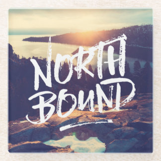 North Bound Quote Brush Typography Photo Template Glass Coaster