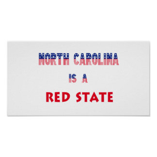 North Carolina is a Red State Posters