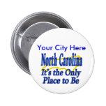 North Carolina  It's the Only Place to Be Button