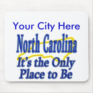 North Carolina  It's the Only Place to Be Mouse Pad