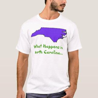 North Carolina What Happens T-Shirt