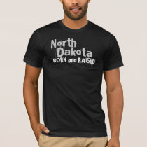 North Dakota BORN and RAISED T-Shirt