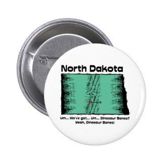 North Dakota ND Motto ~ We've got Dinosaur Bones Pinback Button