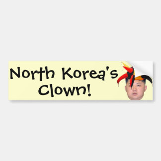North Korea's Clown! Bumper Stickers