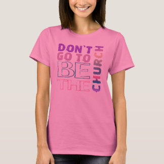 North Star Be the Church - Pink T-Shirt