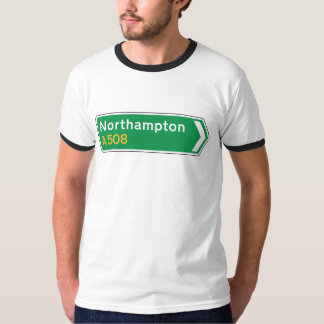 Northampton, UK Road Sign T-Shirt