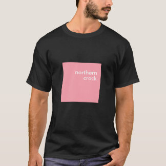 northern crock T-Shirt