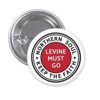 Northern Soul. Keep the Faith. Levine Must Go. 1 Inch Round Button