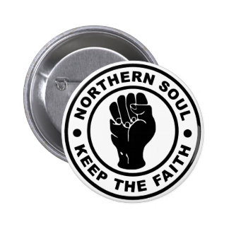Northern Soul Keep The Faith Pinback Button